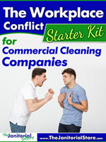 Workplace Conflict Starter Kit for Commercial Cleaning Companies