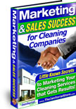 Marketing and Sales Success for Cleaning Companies: Ebook, Audio Class, Marketing Plans and more!